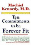 Ten Commitments to Be Forever Fit - Machiel Kennedy