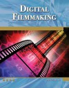 Digital Filmmaking: An Introduction (Computer Science) - Pete Shaner