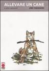 Allevare un cane e altri racconti - Jirō Taniguchi, D. Castellazzi, Y. Midori