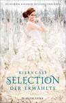 Selection - Der Erwählte - Susann Friedrich, Kiera Cass