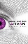 Arven (Døden i dine øjne, #2) - Rachel Ward
