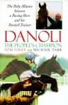 Danoli, Peoples Champion - Tom Foley, Michael Taub