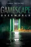 Gamescape: Overworld - Emma Trevayne