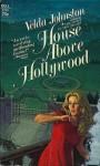 House Above Hollywood - Velda Johnston