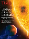TIME 100 New Scientific Discoveries: Fascinating, Unbelievable and Mind Expanding Stories - Jeffrey Kluger, Time-Life Books