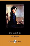 Only an Irish Girl (Dodo Press) - The Duchess, Margaret Wolfe Hungerford