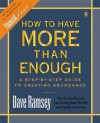 How to Have More than Enough: A Step-by-Step Guide to Creating Abundance - Dave Ramsey