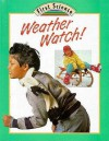 Weather Watch! - Julian Rowe, Molly Perham