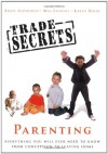 Trade Secrets: Parenting: Everything You Will Ever Need to Know From Conception to Leaving Home - Annie Ashworth, Meg Sanders, Karen Dolby