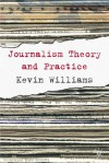 Comparative Journalism: Theory and Practice - Kevin Williams, Yan Wu
