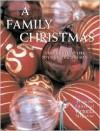 A Family Christmas: Celebrating the Joys of the Season - Victoria Magazine