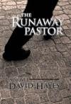 The Runaway Pastor - David Hayes