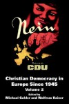 Christian Democracy in Europe Since 1945 - Michael Gehler