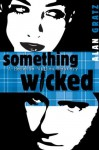 Something Wicked - Alan Gratz