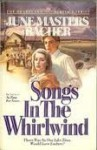 Songs in the Whirlwind - June Masters Bacher