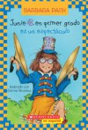 Junie B. en primer grado es un espectáculo (Junie B. Jones, #22) - Barbara Park, Denise Brunkus