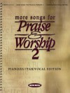 More Songs for Praise and Worship 2 Piano/Guitar/Vocal Edition - Hal Leonard Publishing Company