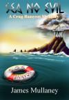 Sea No Evil(A Crag Banyon Mystery) - James Mullaney