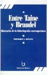 Entre Taine y Braudel: Itinerarios de la Historiografia Contemporanea - Fernando Jorge Devoto