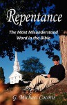 Repentance: The Most Misunderstood Word in the Bible - G. Michael Cocoris
