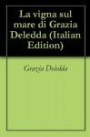La vigna sul mare - Grazia Deledda