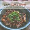 Easy Slow Cooker: Fuss-Free Family Food from Your Slow Cooker - Ryland Peters & Small