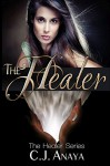 The Healer: A Young Adult Romantic Fantasy (The Healer Series Book 1) - C. J. Anaya