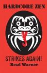 Hardcore Zen Strikes Again - Brad Warner