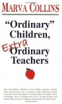 Ordinary Children, Extraordinary Teachers - Marva Collins