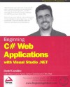 Beginning C# Web Applications with Visual Studio .Net - Brian Wendt, James Greenwood, Chris Goode, Victor Garcia Aprea, Victor Aprea, Chris Yeaste, Brian Wendt