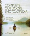 Complete Outdoors Encyclopedia: Camping, Fishing, Hunting, Boating, Wilderness Survival, First Aid - Vin T. Sparano