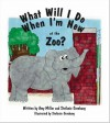 What Will I Do When I'm New at the Zoo? - Amy Miller