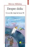 Despre doliu: Un an din viața lui Leon W. - Mircea Mihăieș