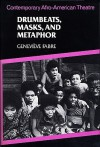 Drumbeats, Masks, and Metaphor: Contemporary Afro-American Theatre - Genevieve Fabre
