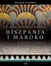 Po obu stronach Słupów Heraklesa. Hiszpania i Maroko - Wiesław Olszewski