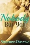 Nobody But You - Seraphina Donavan