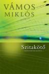 Szitakötő - Miklós Vámos