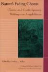 Nature's Fading Chorus: Classic And Contemporary Writings On Amphibians - Gordon Miller, Robert Michael Pyle, Ann Haymond Zwinger
