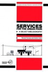Services for the Urban Poor: A Select Bibliography - Richard Franceys, Andrew Cotton
