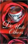 Do Unto Others - Marcia Brevard Wynn, Marcia Brevard-Wynn