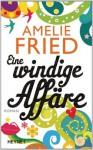 Eine windige Affäre: Roman (German Edition) - Amelie Fried