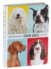 Show Dogs: A Photographic Breed Guide - Kate Lacey