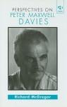 Perspectives On Peter Maxwell Davies - Richard McGregor