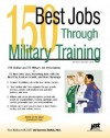 150 Best Jobs Through Military Training - Laurence Shatkin, Janet E. Wall