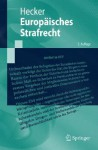 Europaisches Strafrecht: Zweite, Aktualisierte Und Erweiterte Auglage - Bernd Hecker