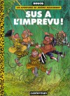 Les aventures de Jérôme Moucherot, tome 2 : Sus à l'imprévu! - François Boucq, Stéphane Deleurence