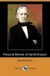 Personal Memoir of Daniel Drayton (Dodo Press) - Daniel Drayton