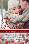 Christmas Kisses: An Echo Ridge Anthology (Echo Ridge Romance) (Volume 1) - Lucy McConnell, Cami Checketts, Heather Tullis, Rachelle J. Christensen, Connie E. Sokol
