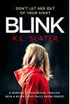 Blink: A psychological thriller with a killer twist you'll never forget - K. L. Slater