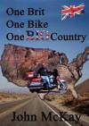 One Brit, One Bike, One Big Country - John McKay, Robert Morris, Koi Quittenton